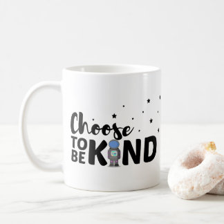 Inspirational Choose To Be Kind - Astronaut Stars Coffee Mug