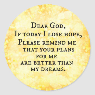 Inspirational Christian Quote: Dear God Classic Round Sticker