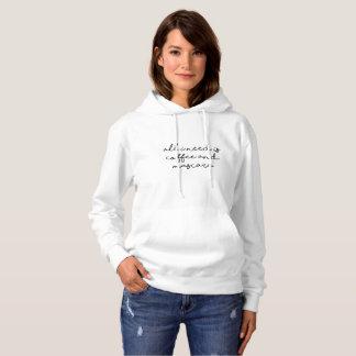 Inspirational Coffee Quote Hoodie