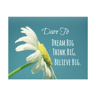 Inspirational Dare to Dream Big Quote Gallery Wrapped Canvas