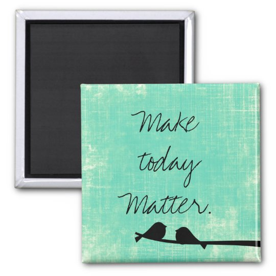 Inspirational Day Quote Magnet