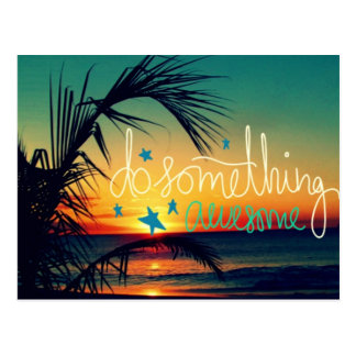 Inspirational Do Something Awesome Postcard
