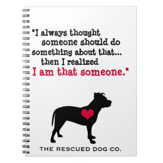 Inspirational Dog Rescue Quote Pit Bull Notebook
