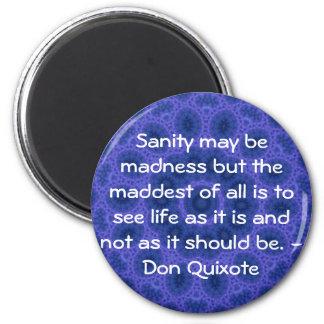 Inspirational Don Quixote quote 6 Cm Round Magnet