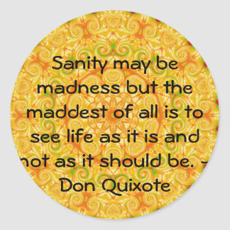 Inspirational Don Quixote quote Round Sticker