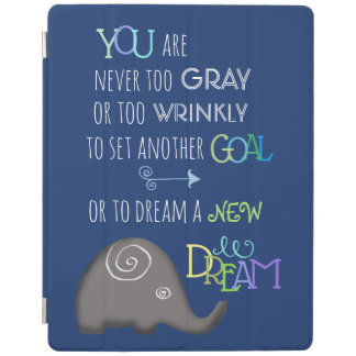 Inspirational Elephant Never Too Old Artistic iPad Cover
