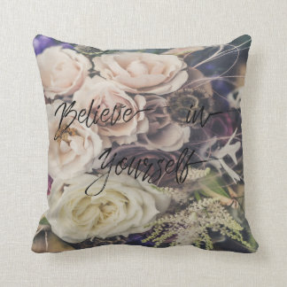 "Inspirational Floral  ""Believe in yourself"" Throw Pillow"