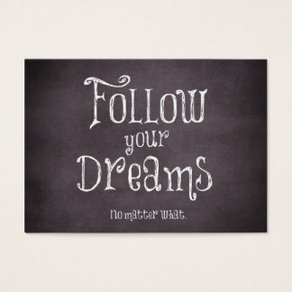 Inspirational Follow Your Dreams Quote Business Card