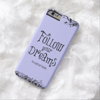 Inspirational Follow Your Dreams Quote Barely There iPhone 6 Case