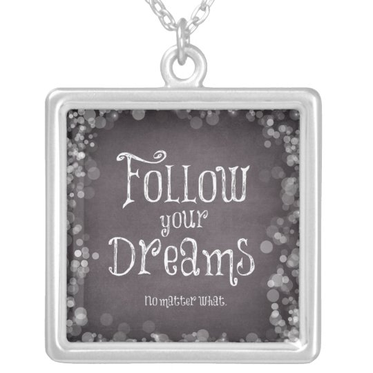 Inspirational Follow Your Dreams Quote Silver Plated Necklace