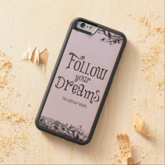 Inspirational Follow Your Dreams Quote Maple iPhone 6 Bumper Case