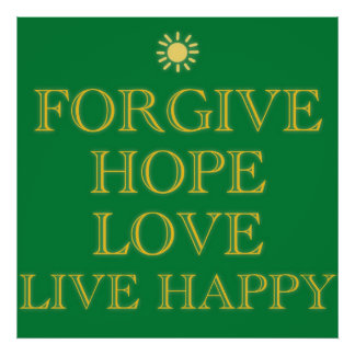 inspirational -forgive hope love live happy poster