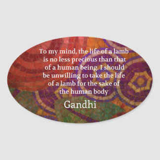Inspirational Gandhi animal rights quote ART Oval Sticker