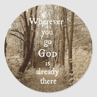 Inspirational God is Already There Christian Quote Round Sticker
