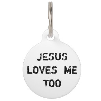 Inspirational Jesus Loves Me Too Halter Pet Name Tag