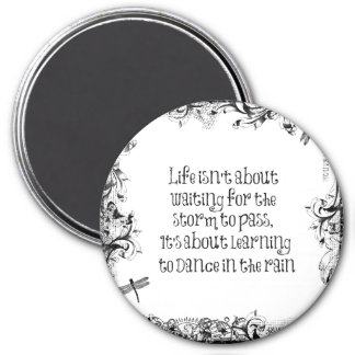 Inspirational Learning to dance in the Rain Quote 7.5 Cm Round Magnet