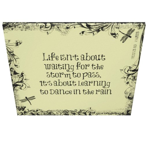 Inspirational Learning to dance in the Rain Quote Canvas Prints