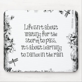 Inspirational Learning to dance in the Rain Quote Mouse Mat