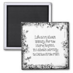 Inspirational Learning to dance in the Rain Quote Square Magnet
