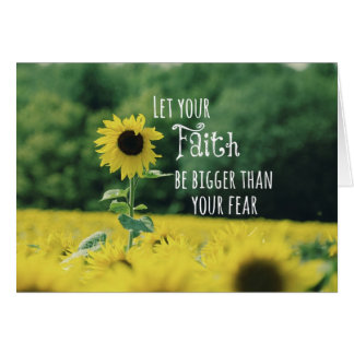 Inspirational: Let Your Faith Be Bigger Than Fear Card