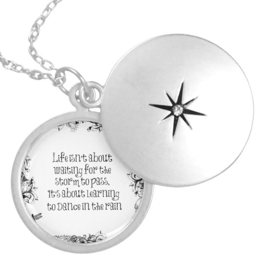 Inspirational Life Quote: Dancing in the Rain Locket