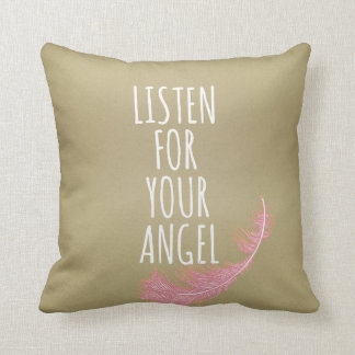 Inspirational listen for your angel Quote Throw Pillow