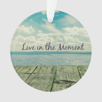 Inspirational Live in the Moment Quote