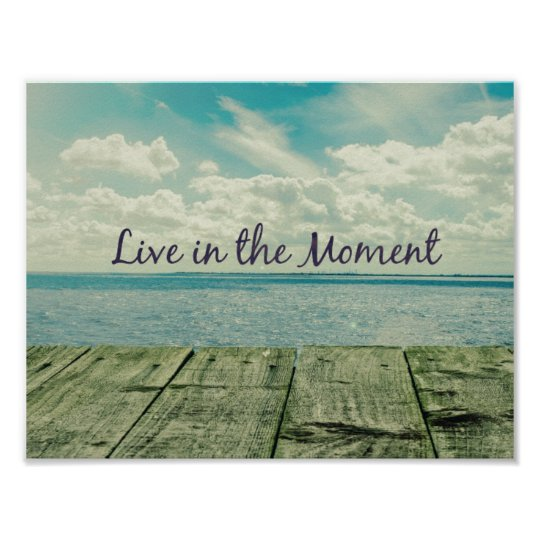 Inspirational Live in the Moment Quote Poster