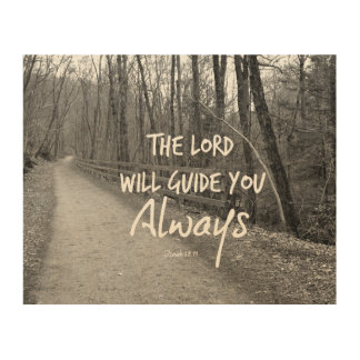 Inspirational Lord Will Guide You Bible Verse Wood Print