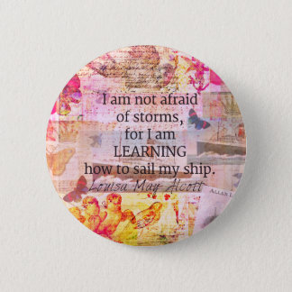 Inspirational Louisa May Alcott STORM quote 6 Cm Round Badge