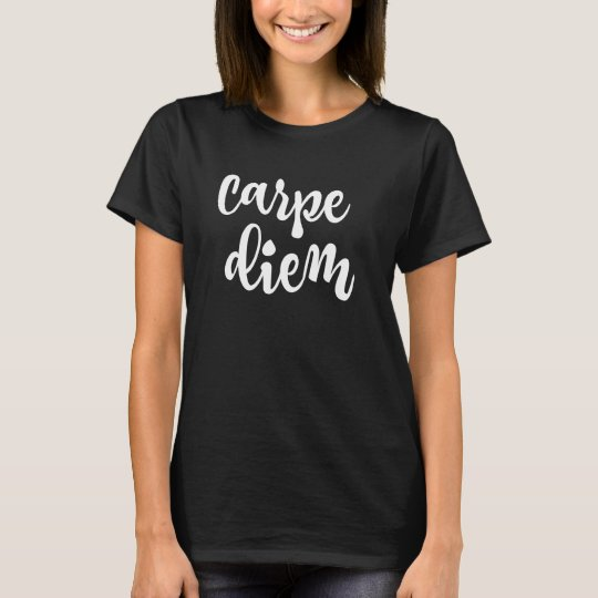 Inspirational Motivation: Carpe Diem Quote T-Shirt