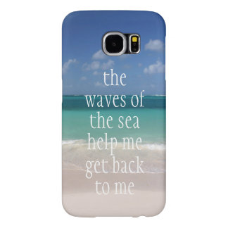 Inspirational Motivational Quote Waves of the sea Samsung Galaxy S6 Cases