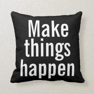 Inspirational Pillow - Make Things Happen Cushion