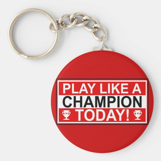 Inspirational Play Like A Champion Today Keychain