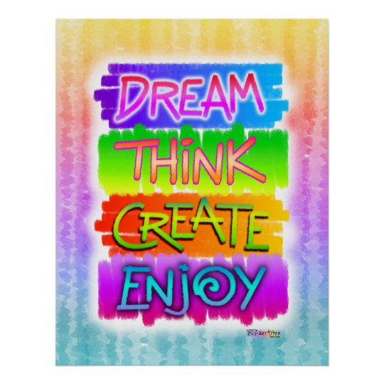 Inspirational Posters - Dream Think Create Enjoy