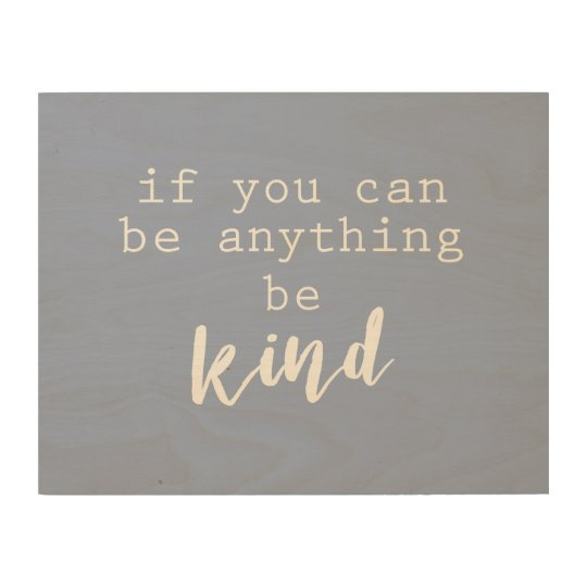inspirational quote be kind on wood panel wall