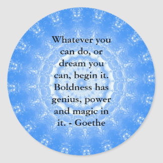 Inspirational Quote  GOETHE Round Stickers