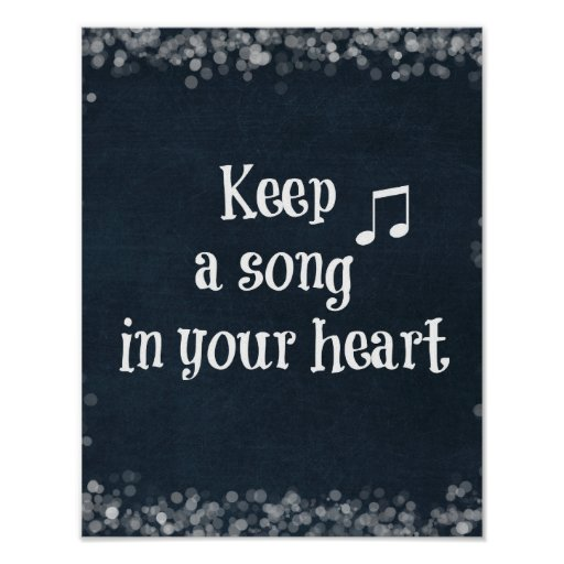 Inspirational Quote: Keep a Song in your Heart Poster