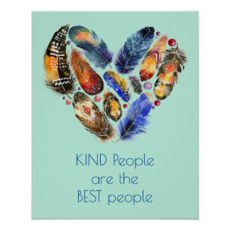 Inspirational Quote Kindness Heart Shaped Feathers Poster