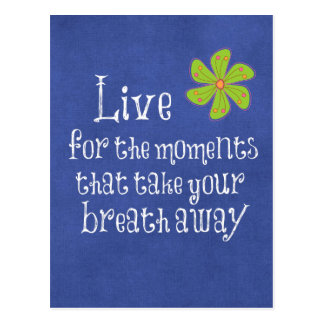 Inspirational Quote: Life, Moments, Breath Postcard