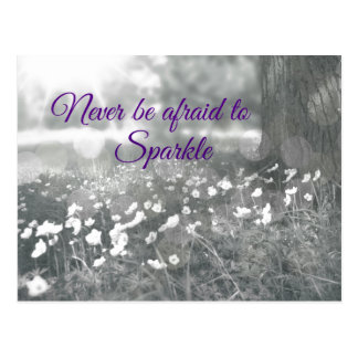 Inspirational Quote Never be Afraid to Sparkle Postcard