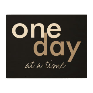 inspirational quote one day at a time on wood pane wood wall decor