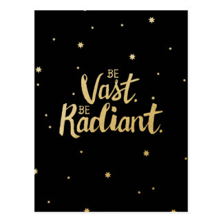Inspirational Quote Print: Be Vast. Be Radiant. Postcard