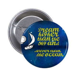 Inspirational Quote, Sailboat and Night sky 6 Cm Round Badge