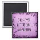 Inspirational Quote: She Stepped off the Edge and Magnet