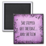 Inspirational Quote: She Stepped off the Edge and Square Magnet