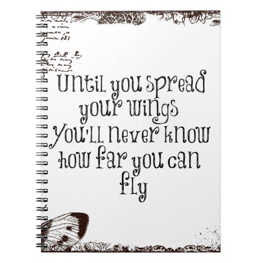 Inspirational Quote: Spread your wings and fly Note