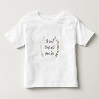 Inspirational Quote Toddler T-Shirt