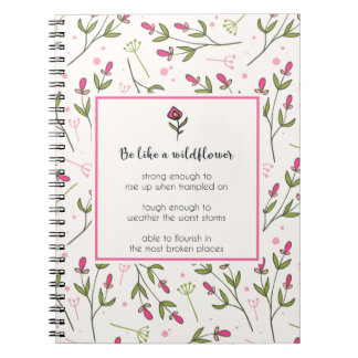 Inspirational Quote With Wildflower Pattern Spiral Notebook