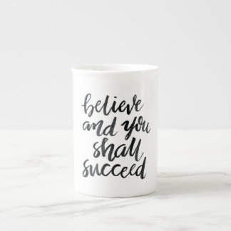 Inspirational Quotes:Believe And You Shall Succeed Tea Cup